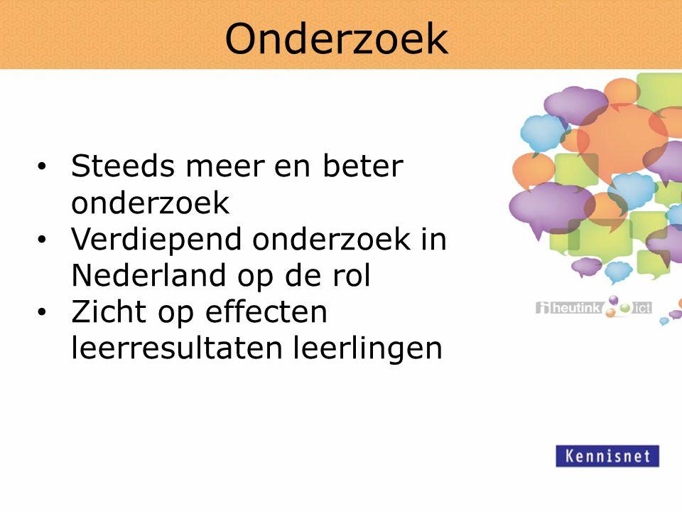 Onderzoek Steeds meer en beter onderzoek Verdiepend onderzoek in Nederland op de rol Zicht op effecten leerresultaten leerlingen