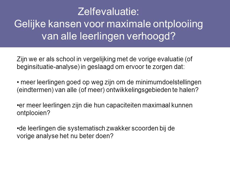 Zelfevaluatie: Gelijke kansen voor maximale ontplooiing van alle leerlingen verhoogd? Layout Edwin Kindermans Zijn we er als school in vergelijking me