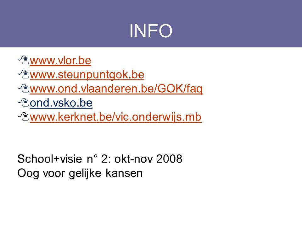 INFO  www.vlor.be www.vlor.be  www.steunpuntgok.be www.steunpuntgok.be  www.ond.vlaanderen.be/GOK/faq www.ond.vlaanderen.be/GOK/faq  ond.vsko.be 