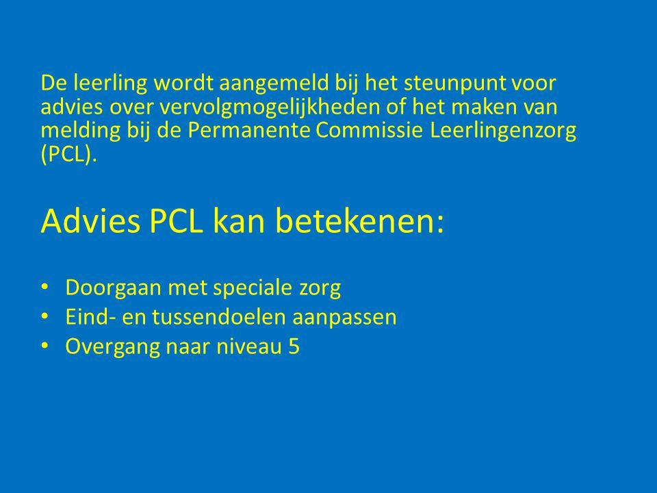 De leerling wordt aangemeld bij het steunpunt voor advies over vervolgmogelijkheden of het maken van melding bij de Permanente Commissie Leerlingenzorg (PCL).