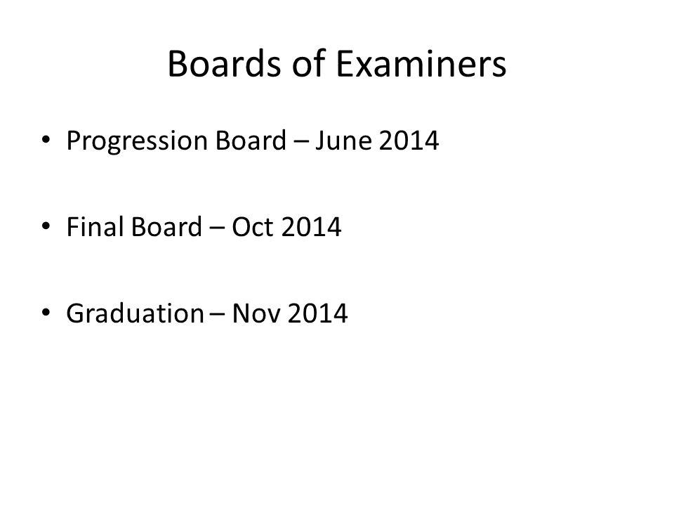 Boards of Examiners Progression Board – June 2014 Final Board – Oct 2014 Graduation – Nov 2014