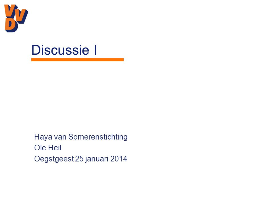 Haya van Somerenstichting Ole Heil Oegstgeest 25 januari 2014 Discussie I