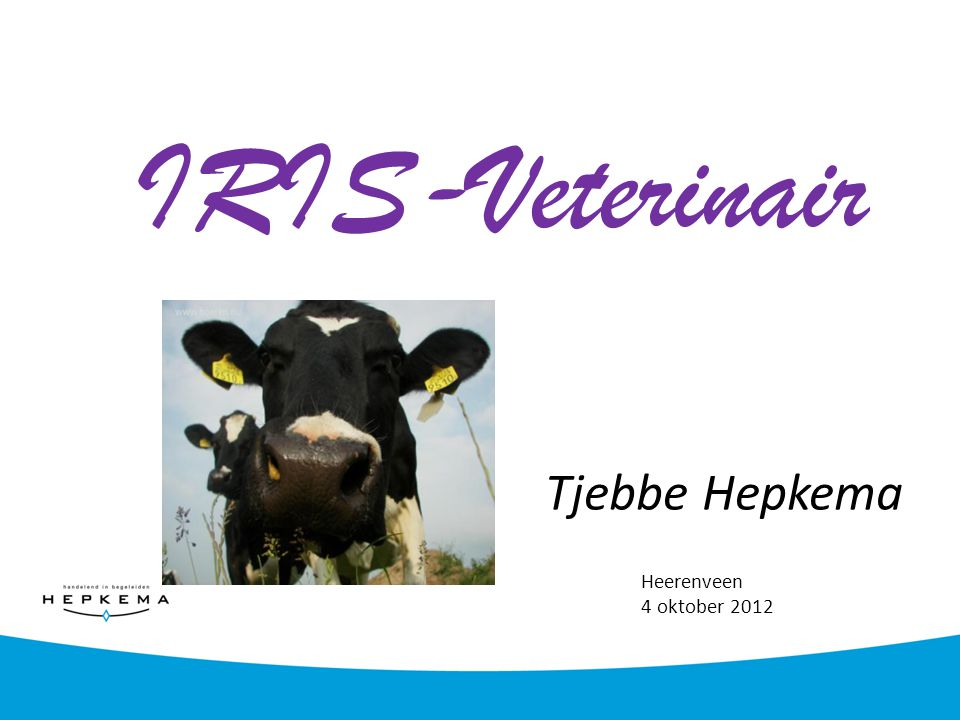 IRIS-Veterinair Tjebbe Hepkema Heerenveen 4 oktober 2012