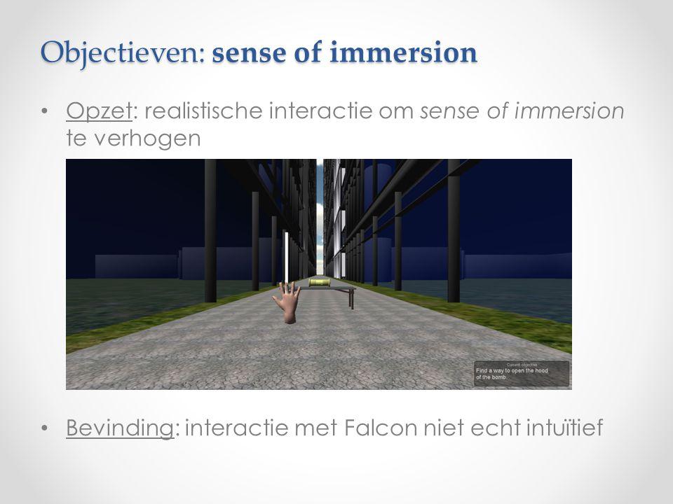 Objectieven: sense of immersion Opzet: realistische interactie om sense of immersion te verhogen Bevinding: interactie met Falcon niet echt intuïtief