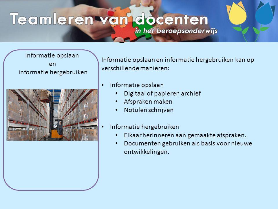 Informatie opslaan & informatie hergebruiken Informatie opslaan en informatie hergebruiken kan op verschillende manieren: Informatie opslaan Digitaal