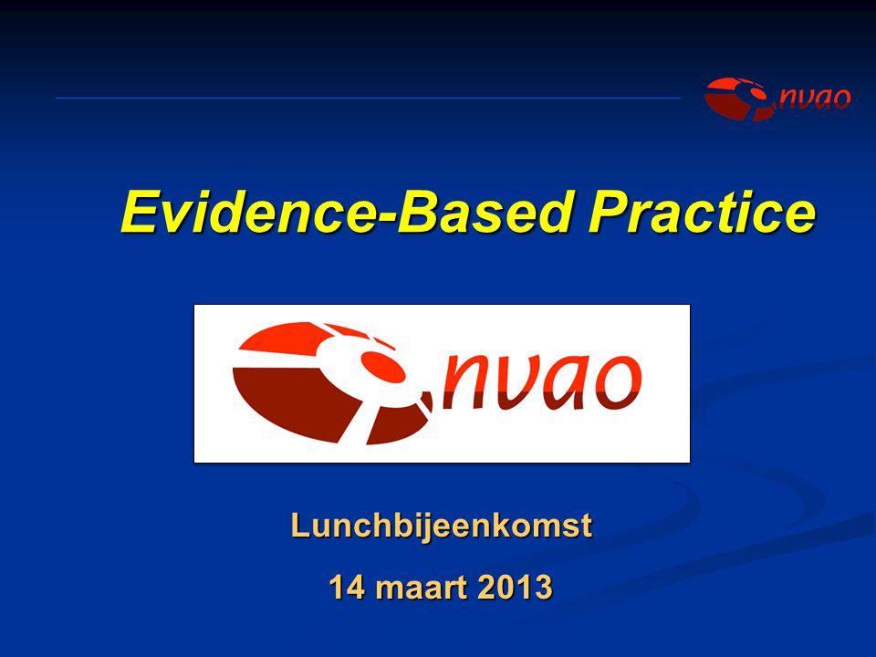 Evidence-Based Practice Lunchbijeenkomst 14 maart 2013