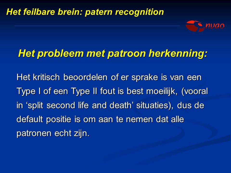 Het probleem met patroon herkenning: Het kritisch beoordelen of er sprake is van een Type I of een Type II fout is best moeilijk, (vooral in 'split se
