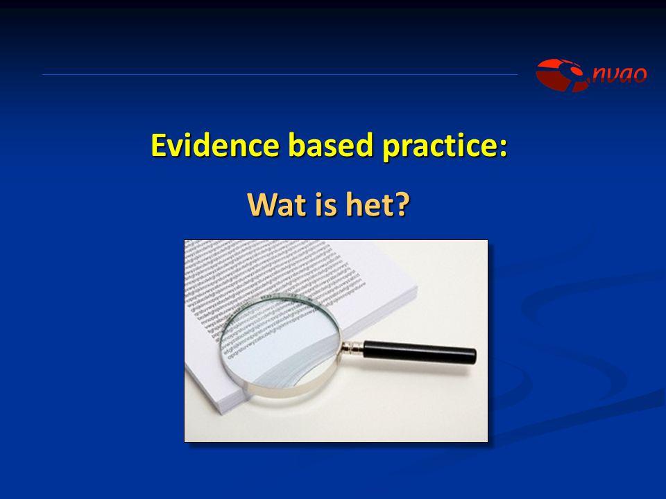 Evidence based practice: Wat is het?