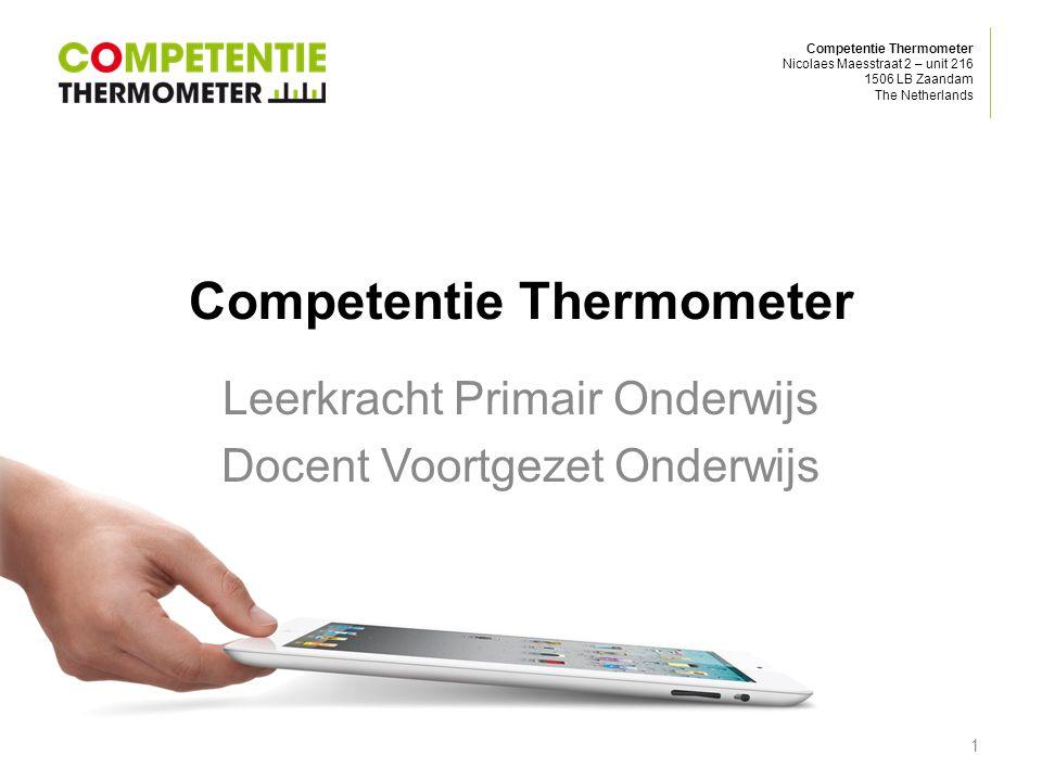 Competentie Thermometer Nicolaes Maesstraat 2 – unit 216 1506 LB Zaandam The Netherlands Competentie Thermometer Leerkracht Primair Onderwijs Docent V
