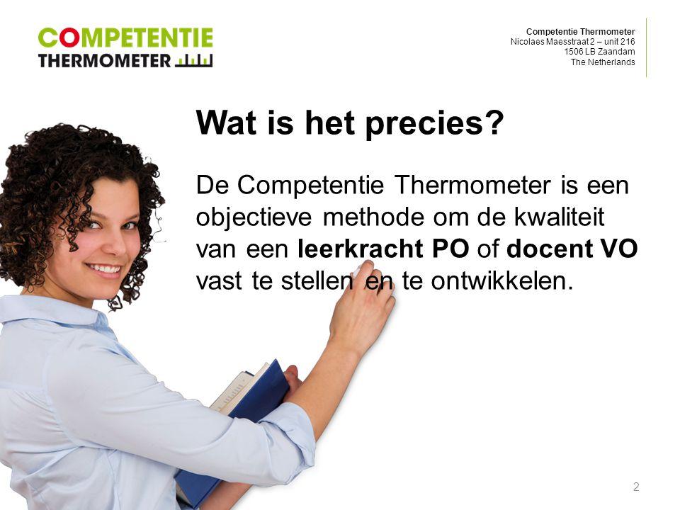 Competentie Thermometer Nicolaes Maesstraat 2 – unit 216 1506 LB Zaandam The Netherlands Wat is het precies? De Competentie Thermometer is een objecti