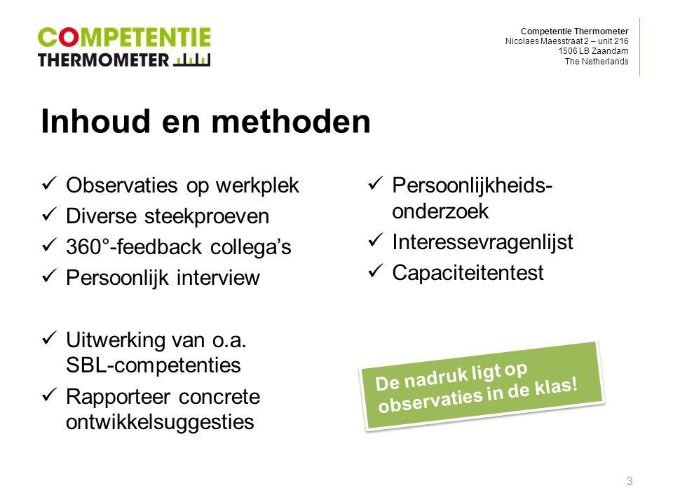Competentie Thermometer Nicolaes Maesstraat 2 – unit 216 1506 LB Zaandam The Netherlands Inhoud en methoden Observaties op werkplek Diverse steekproev