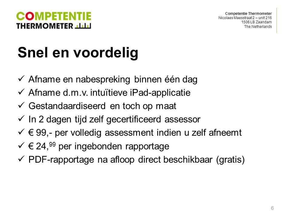 Competentie Thermometer Nicolaes Maesstraat 2 – unit 216 1506 LB Zaandam The Netherlands Snel en voordelig Afname en nabespreking binnen één dag Afnam