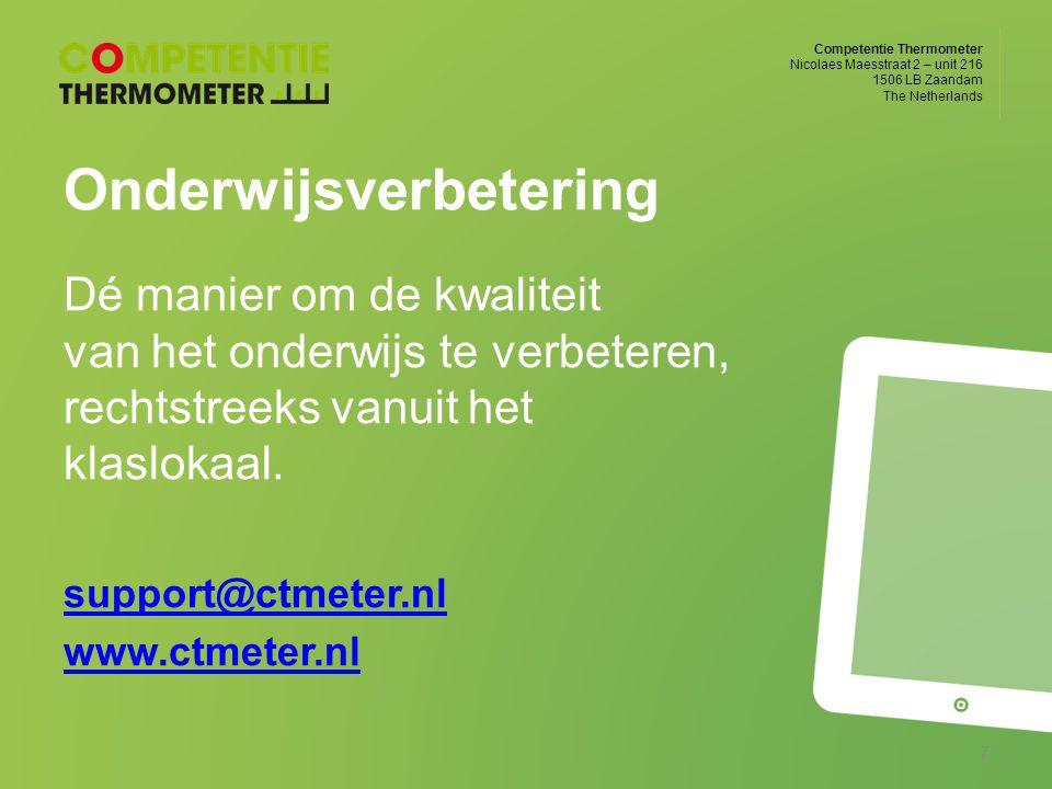 Competentie Thermometer Nicolaes Maesstraat 2 – unit 216 1506 LB Zaandam The Netherlands Onderwijsverbetering Dé manier om de kwaliteit van het onderw