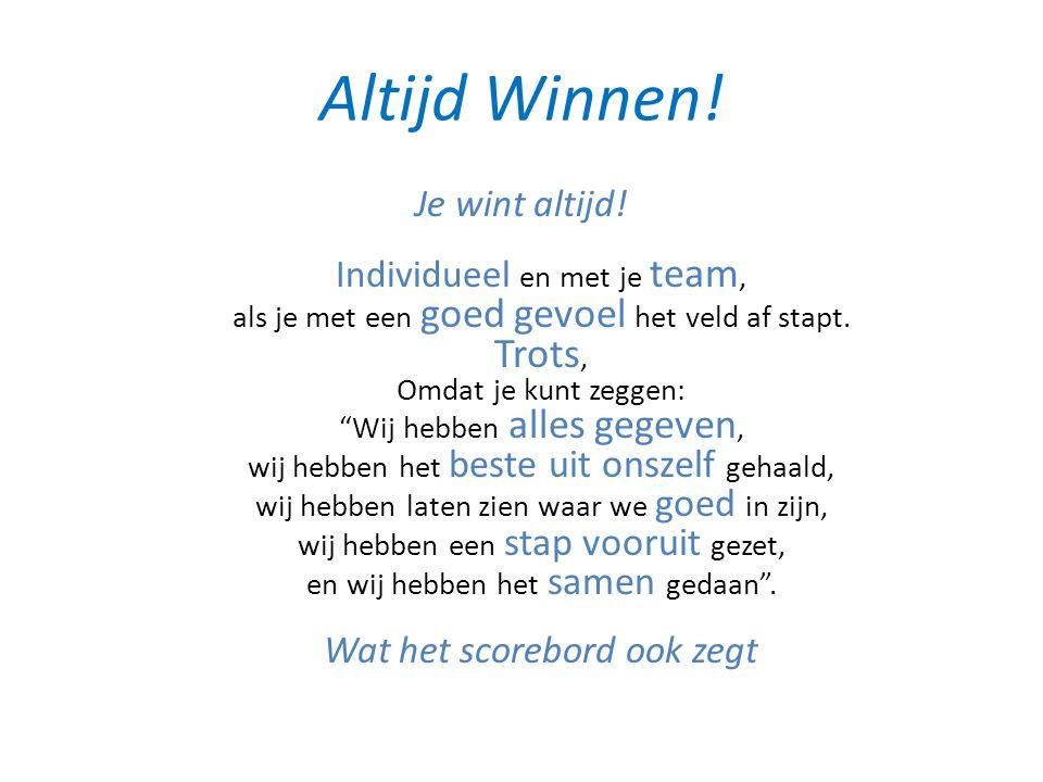 Altijd Winnen.Je wint altijd.