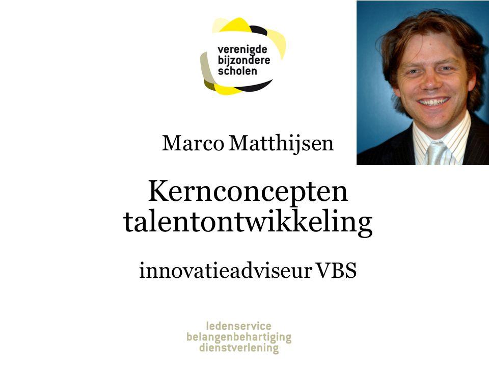 Marco Matthijsen – innovatieadviseur ondernemend & conceptueel Het begint met oog & gevoel krijgen voor talenten.