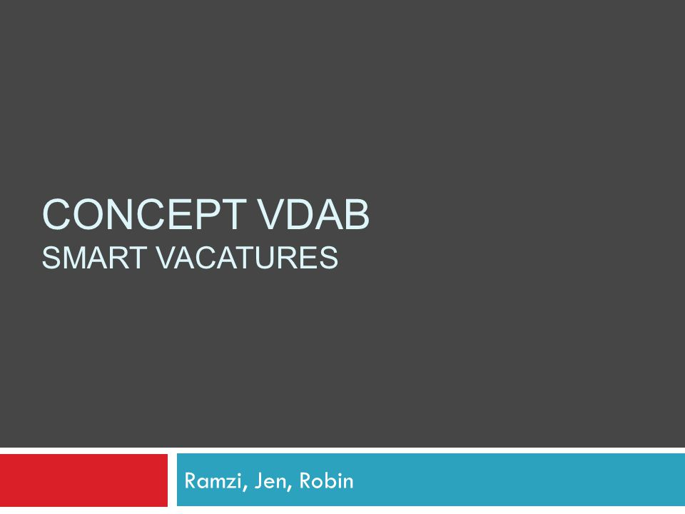 CONCEPT VDAB SMART VACATURES Ramzi, Jen, Robin