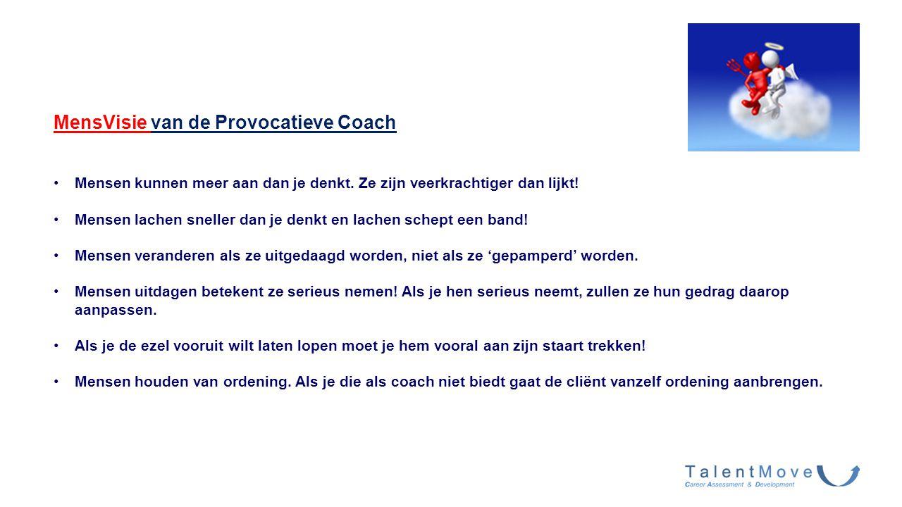 MensVisie van de Provocatieve Coach Mensen kunnen meer aan dan je denkt. Ze zijn veerkrachtiger dan lijkt! Mensen lachen sneller dan je denkt en lache
