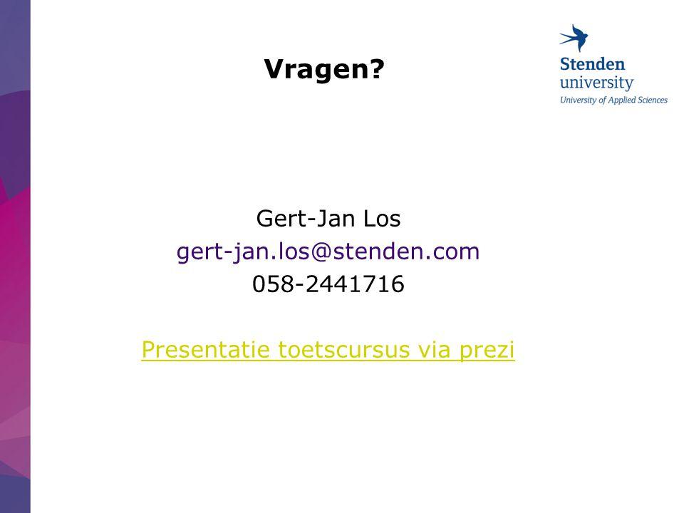 Vragen? Gert-Jan Los gert-jan.los@stenden.com 058-2441716 Presentatie toetscursus via prezi