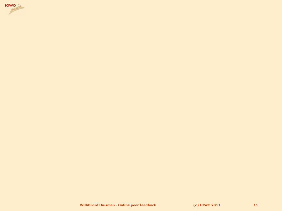 (c) IOWO 2011Willibrord Huisman - Online peer feedback11