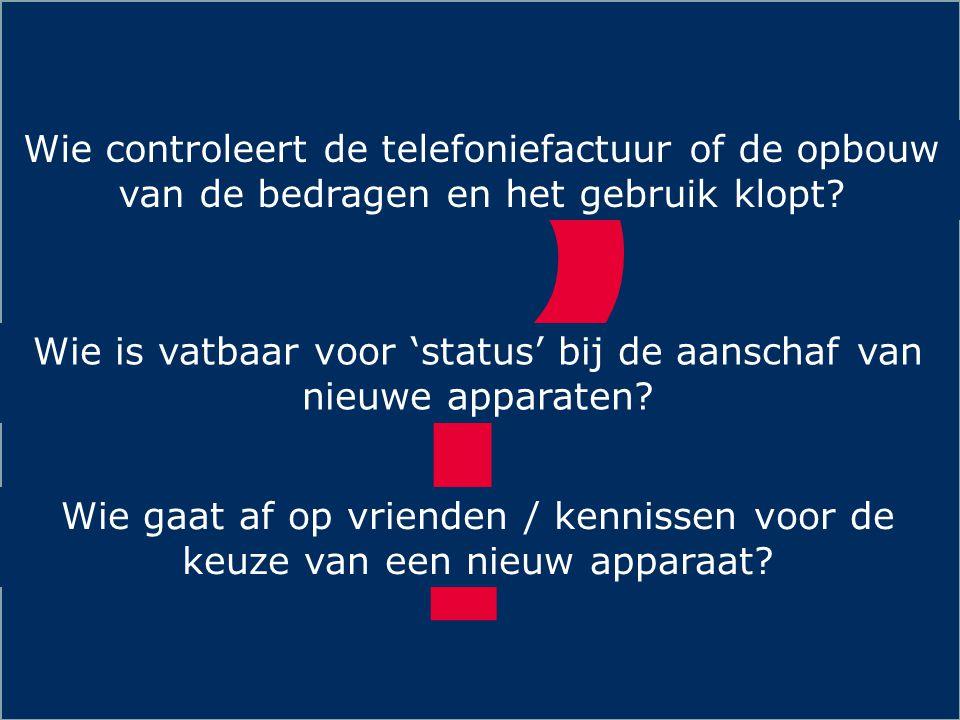 12 . Wie controleert de telefoniefactuur of de opbouw van de bedragen en het gebruik klopt.
