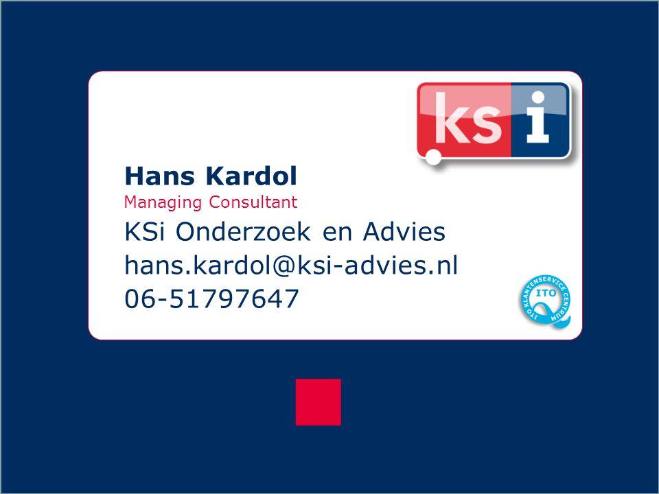 21 ? Hans Kardol Managing Consultant KSi Onderzoek en Advies hans.kardol@ksi-advies.nl 06-51797647