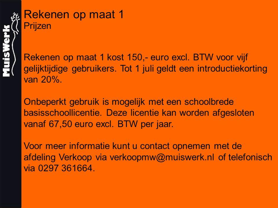 Rekenen op maat 1 Prijzen Rekenen op maat 1 kost 150,- euro excl.