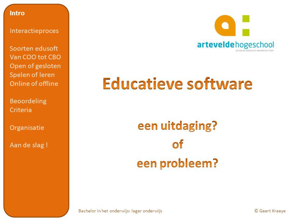Intro Interactieproces Soorten edusoft Van COO tot CBO Open of gesloten Spelen of leren Online of offline Beoordeling Criteria Organisatie Aan de slag .