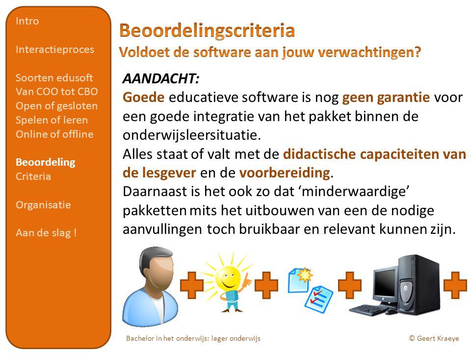 Bachelor in het onderwijs: lager onderwijs© Geert Kraeye AANDACHT: Goede educatieve software is nog geen garantie voor een goede integratie van het pakket binnen de onderwijsleersituatie.