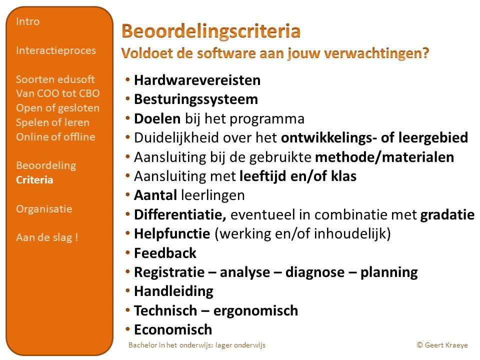 Bachelor in het onderwijs: lager onderwijs© Geert Kraeye Hardwarevereisten Besturingssysteem Doelen bij het programma Duidelijkheid over het ontwikkel