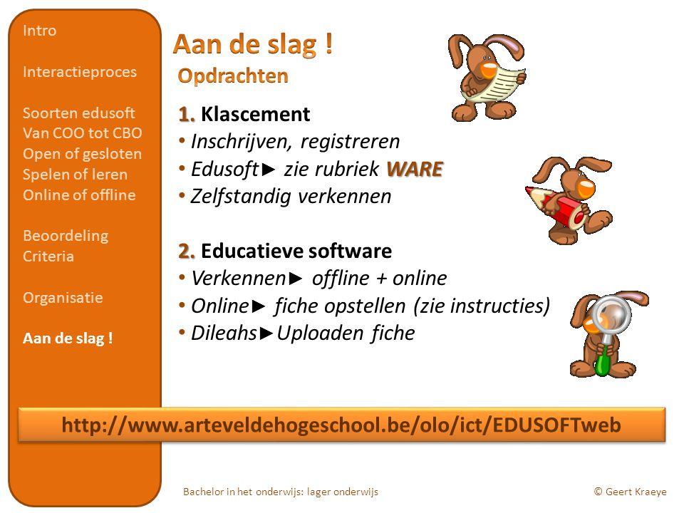 Bachelor in het onderwijs: lager onderwijs© Geert Kraeye 1. 1. Klascement Inschrijven, registreren WARE Edusoft ► zie rubriek WARE Zelfstandig verkenn
