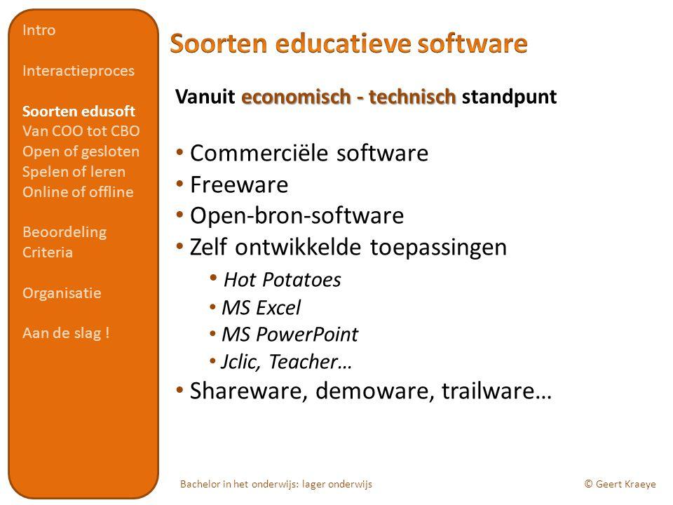 Bachelor in het onderwijs: lager onderwijs© Geert Kraeye economisch - technisch Vanuit economisch - technisch standpunt Commerciële software Freeware