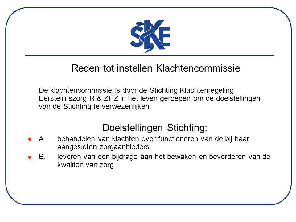 Reden tot instellen Klachtencommissie De klachtencommissie is door de Stichting Klachtenregeling Eerstelijnszorg R & ZHZ in het leven geroepen om de doelstellingen van de Stichting te verwezenlijken.