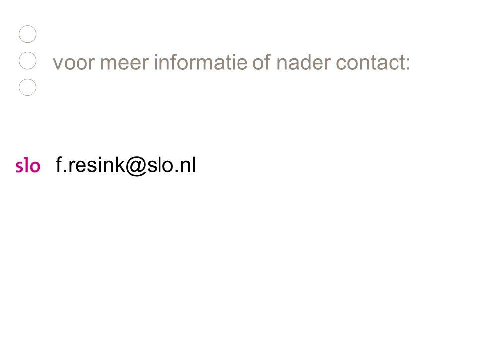 voor meer informatie of nader contact: f.resink@slo.nl