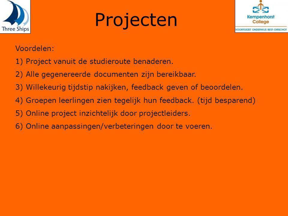 Projecten Voordelen: 1) Project vanuit de studieroute benaderen.