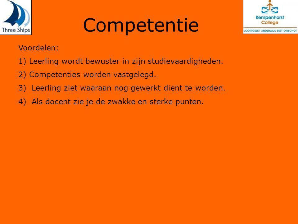 Competentie Voordelen: 1) Leerling wordt bewuster in zijn studievaardigheden.