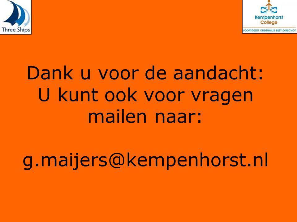 Dank u voor de aandacht: U kunt ook voor vragen mailen naar: g.maijers@kempenhorst.nl