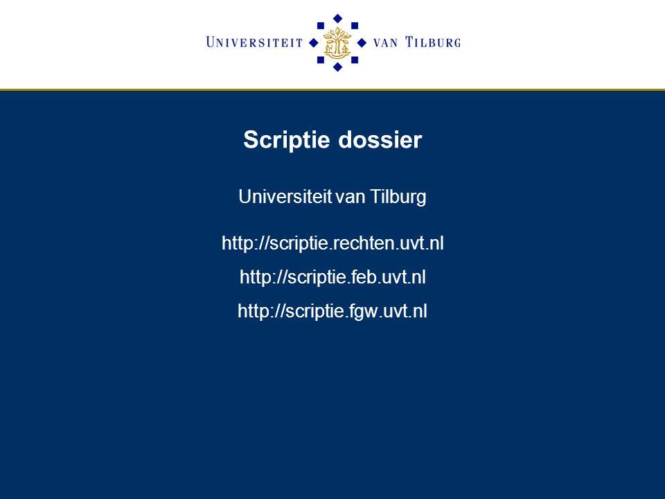 Scriptie dossier Universiteit van Tilburg http://scriptie.rechten.uvt.nl http://scriptie.feb.uvt.nl http://scriptie.fgw.uvt.nl