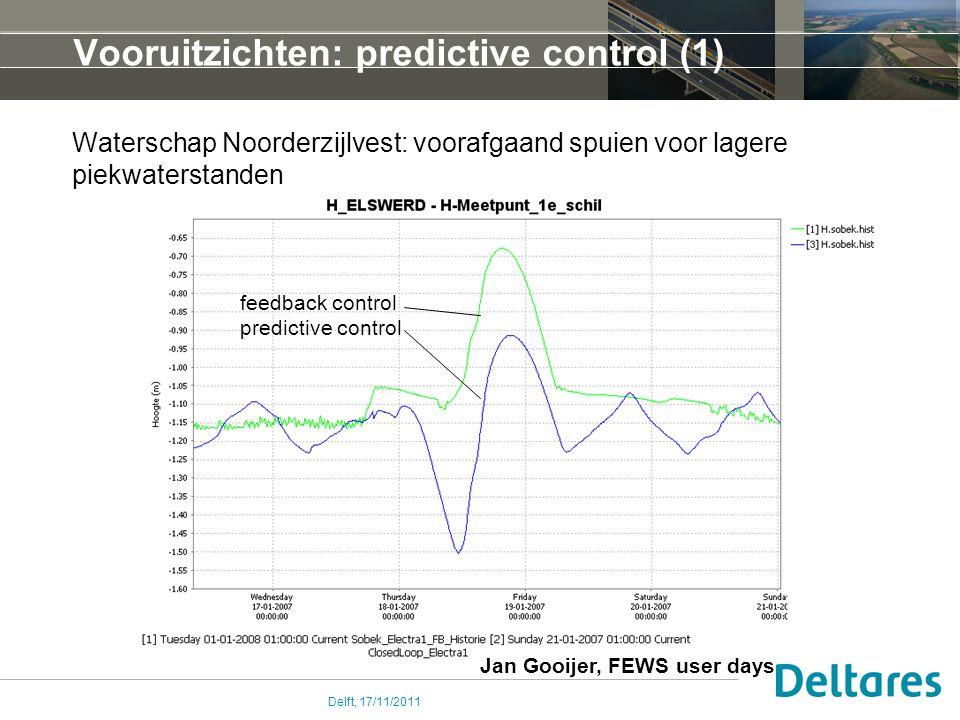 Delft, 17/11/2011 Vooruitzichten: predictive control (1) Waterschap Noorderzijlvest: voorafgaand spuien voor lagere piekwaterstanden feedback control predictive control Jan Gooijer, FEWS user days