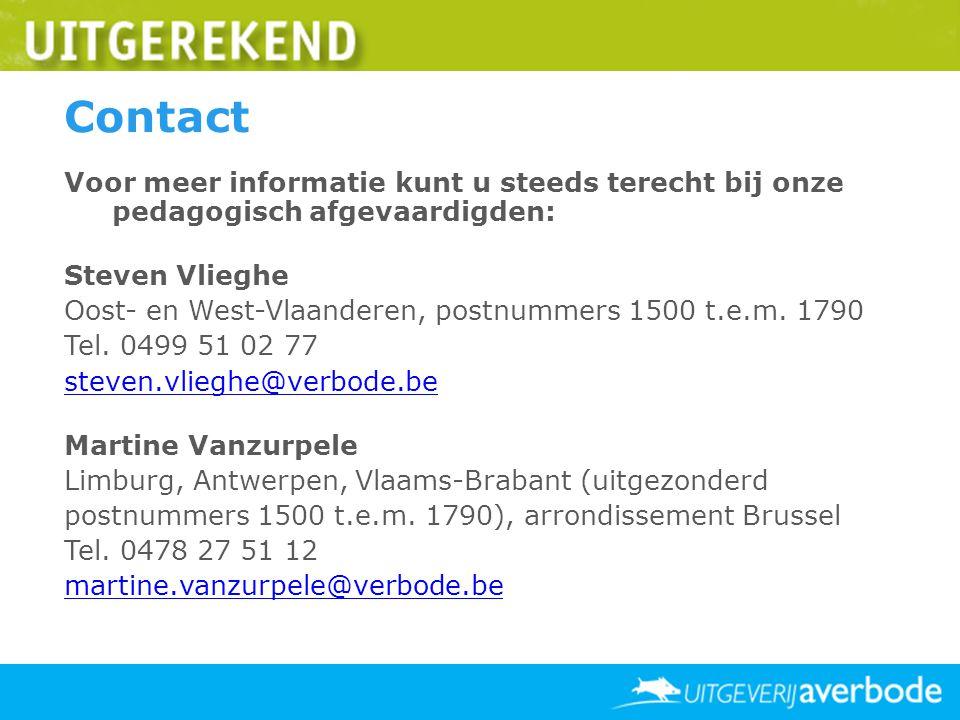 Contact Voor meer informatie kunt u steeds terecht bij onze pedagogisch afgevaardigden: Steven Vlieghe Oost- en West-Vlaanderen, postnummers 1500 t.e.