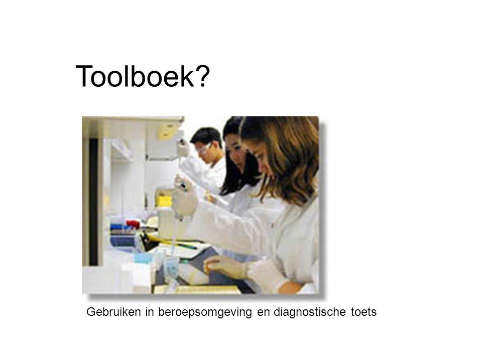 Toolboek? Gebruiken in beroepsomgeving en diagnostische toets
