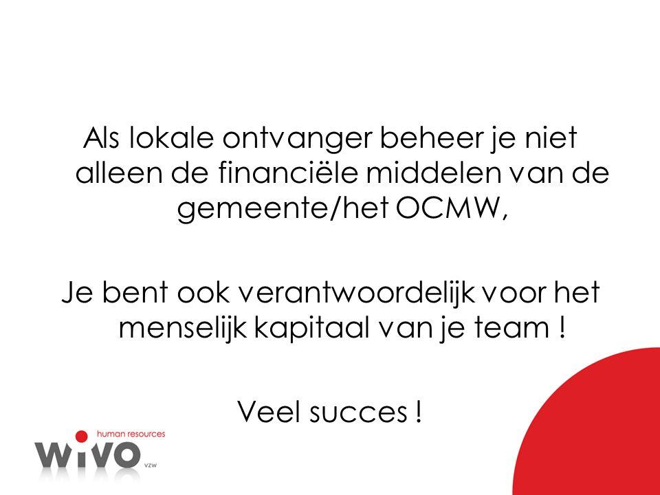 Als lokale ontvanger beheer je niet alleen de financiële middelen van de gemeente/het OCMW, Je bent ook verantwoordelijk voor het menselijk kapitaal v