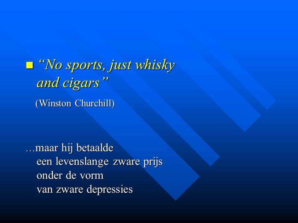 """""""No sports, just whisky and cigars"""" """"No sports, just whisky and cigars"""" (Winston Churchill) (Winston Churchill) … maar hij betaalde een levenslange zw"""