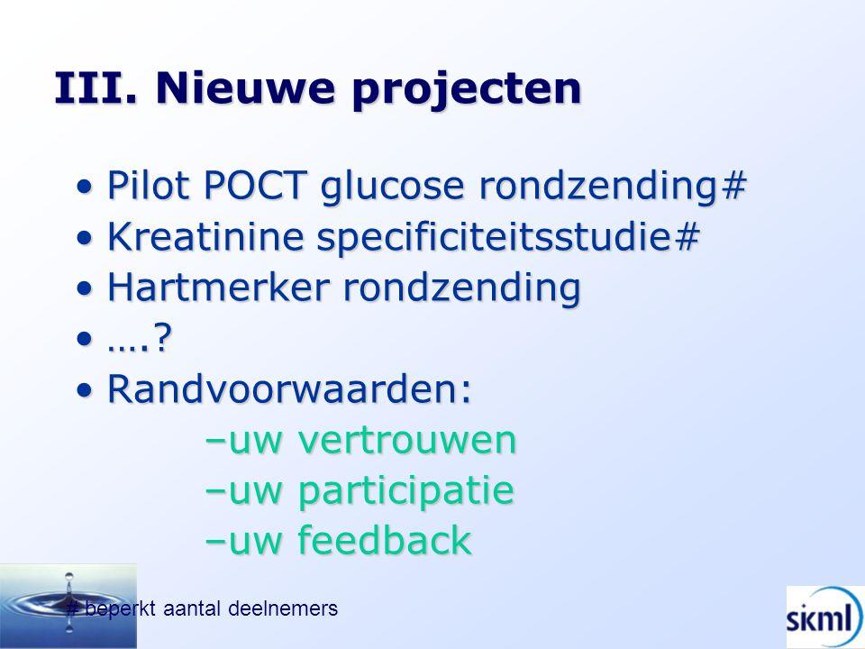 III. Nieuwe projecten Pilot POCT glucose rondzending#Pilot POCT glucose rondzending# Kreatinine specificiteitsstudie#Kreatinine specificiteitsstudie#