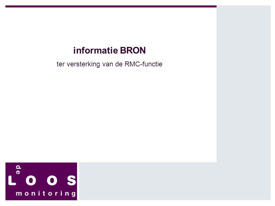 1 informatie BRON ter versterking van de RMC-functie