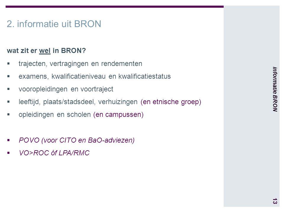 13 informatie BRON 2. informatie uit BRON wat zit er wel in BRON.
