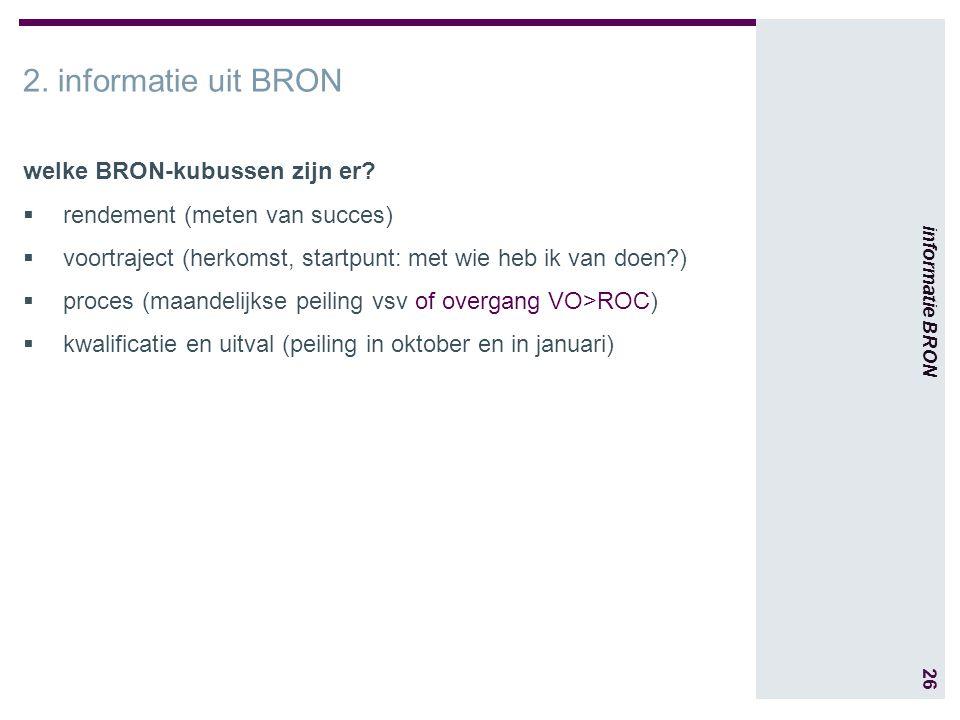 26 informatie BRON 2. informatie uit BRON welke BRON-kubussen zijn er.