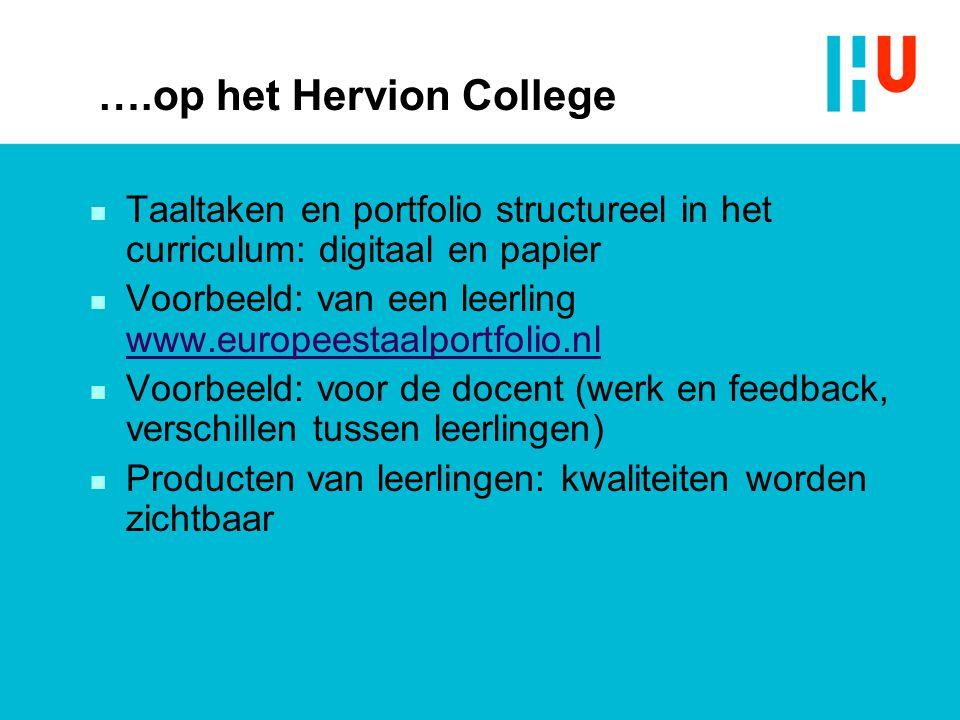 ….op het Hervion College n Taaltaken en portfolio structureel in het curriculum: digitaal en papier n Voorbeeld: van een leerling www.europeestaalport