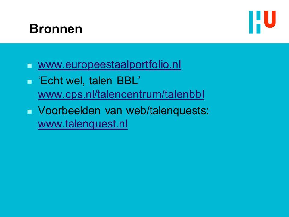 Bronnen n www.europeestaalportfolio.nl www.europeestaalportfolio.nl n 'Echt wel, talen BBL' www.cps.nl/talencentrum/talenbbl www.cps.nl/talencentrum/t