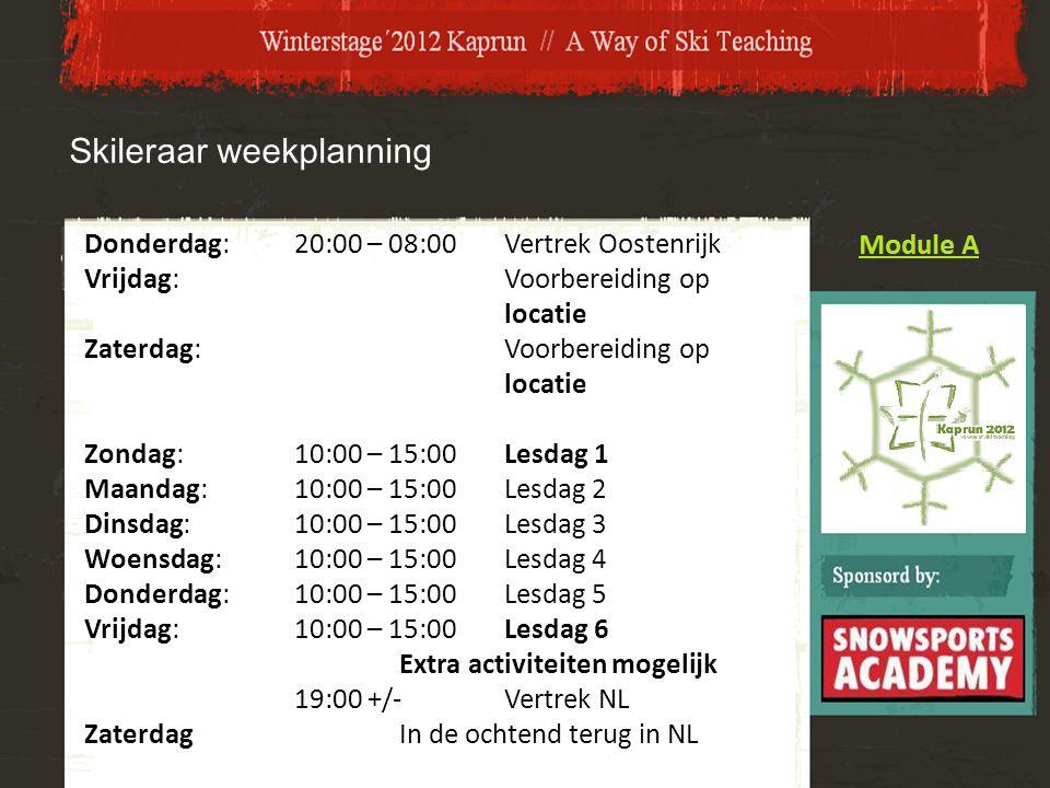 Skileraar weekplanning Donderdag:20:00 – 08:00Vertrek Oostenrijk Vrijdag:Voorbereiding op locatie Zaterdag:Voorbereiding op locatie Zondag:10:00 – 15:00Lesdag 1 Maandag:10:00 – 15:00Lesdag 2 Dinsdag:10:00 – 15:00Lesdag 3 Woensdag:10:00 – 15:00Lesdag 4 Donderdag:10:00 – 15:00Lesdag 5 Vrijdag:10:00 – 15:00Lesdag 6 Extra activiteiten mogelijk 19:00 +/-Vertrek NL ZaterdagIn de ochtend terug in NL