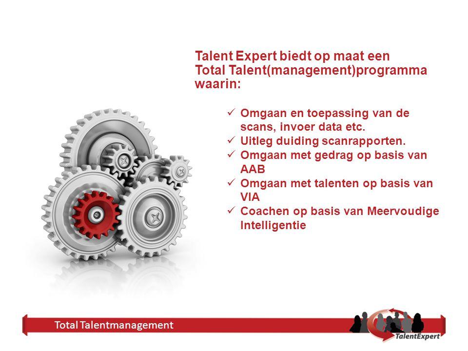 Talent Expert biedt op maat een Total Talent(management)programma waarin: Omgaan en toepassing van de scans, invoer data etc. Uitleg duiding scanrappo